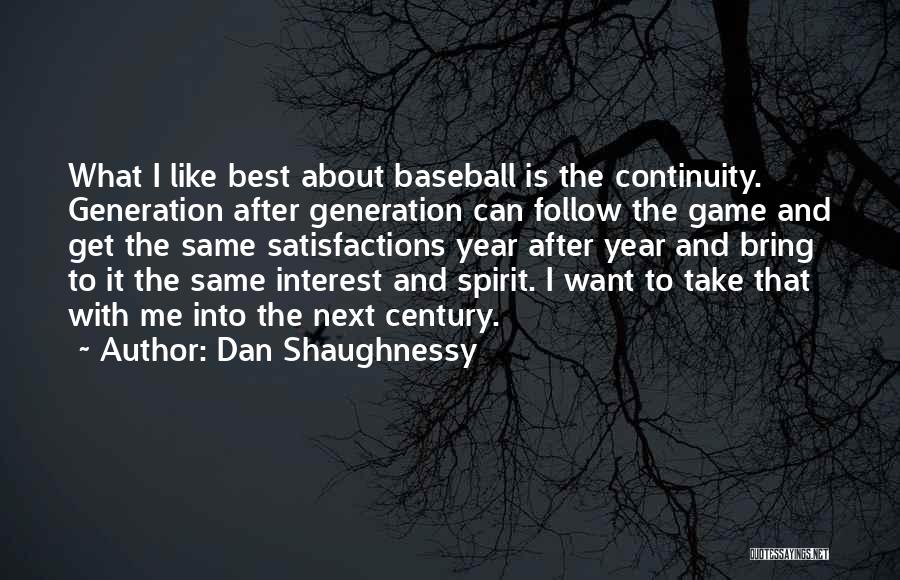 Best Follow Me Quotes By Dan Shaughnessy