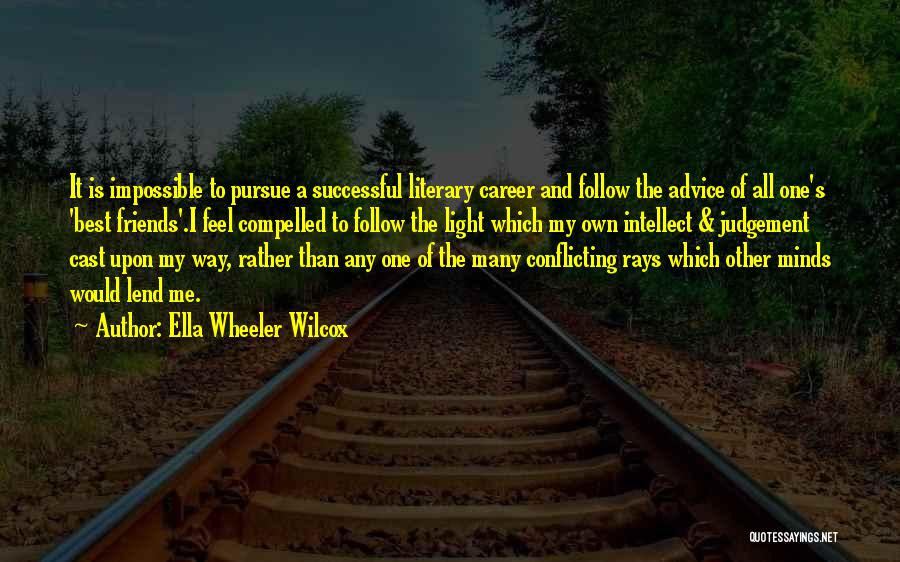 Best Follow Me Quotes By Ella Wheeler Wilcox