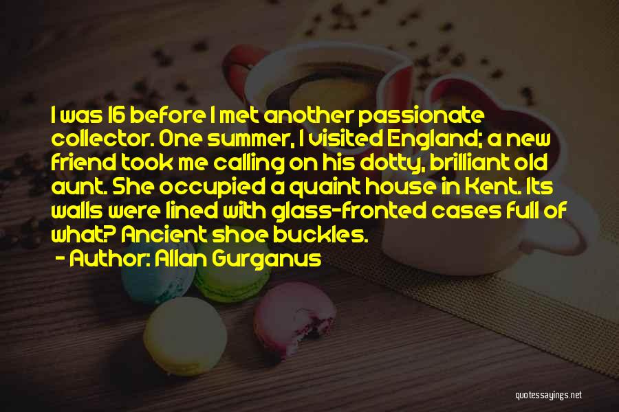Best Friend Aunt Quotes By Allan Gurganus