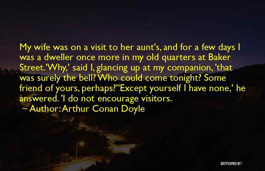 Best Friend Aunt Quotes By Arthur Conan Doyle