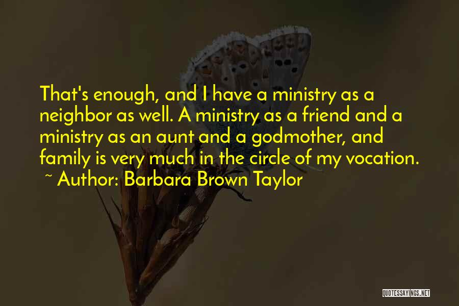 Best Friend Aunt Quotes By Barbara Brown Taylor