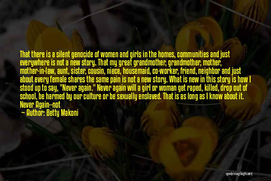 Best Friend Aunt Quotes By Betty Makoni