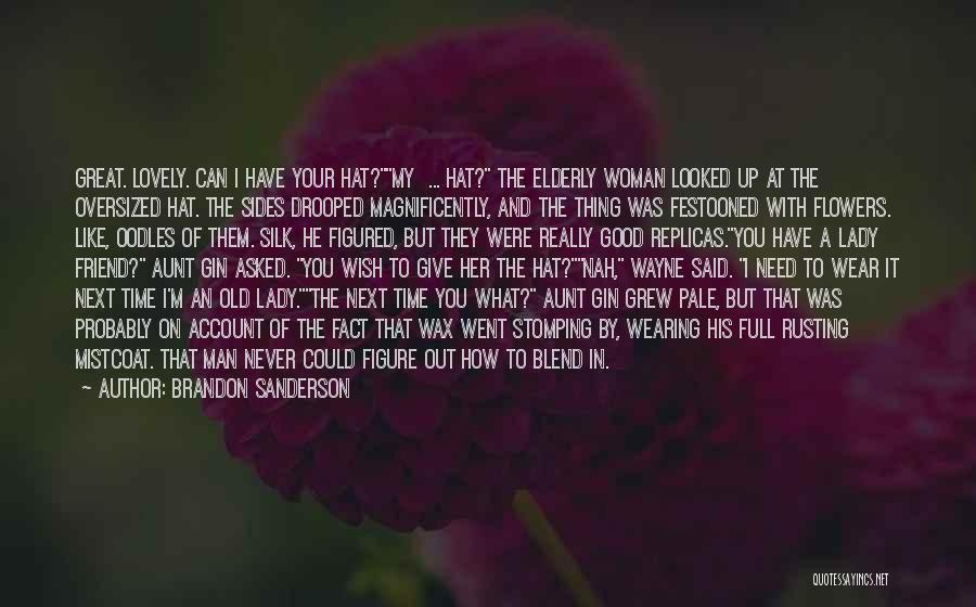 Best Friend Aunt Quotes By Brandon Sanderson