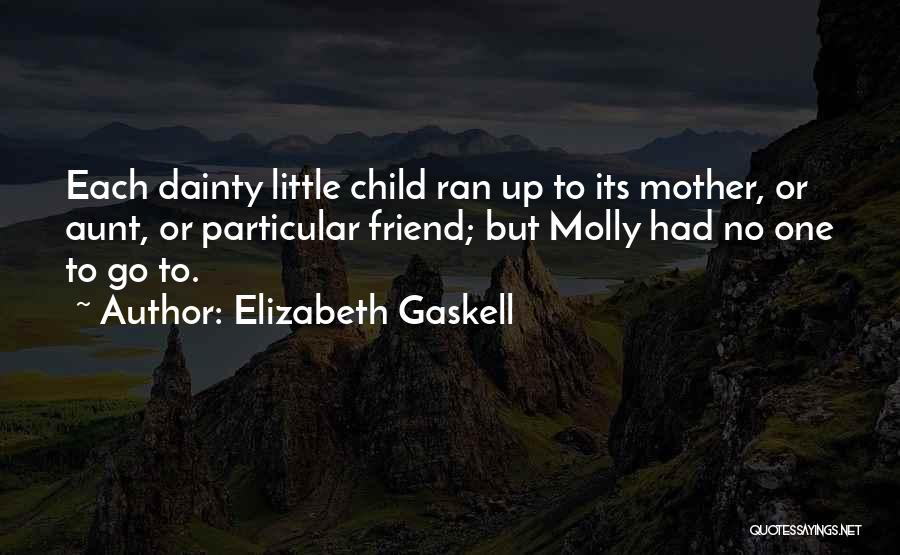 Best Friend Aunt Quotes By Elizabeth Gaskell