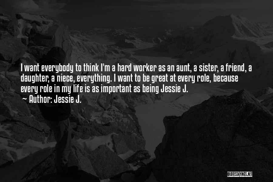 Best Friend Aunt Quotes By Jessie J.