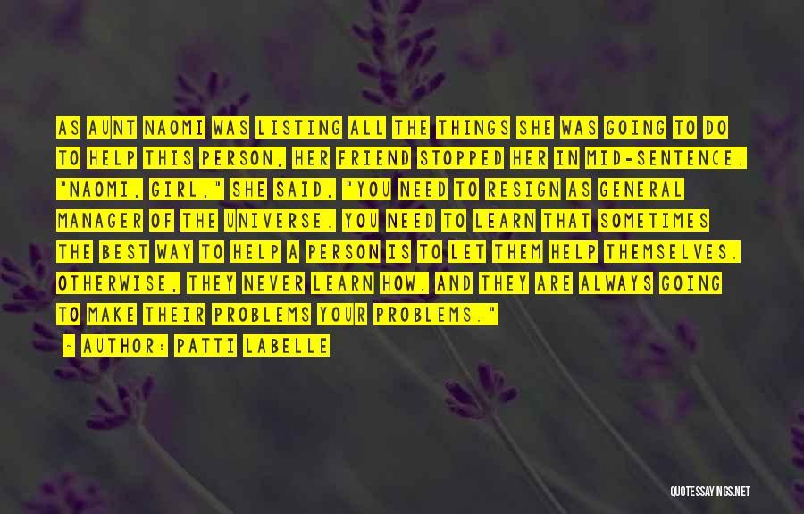 Best Friend Aunt Quotes By Patti LaBelle
