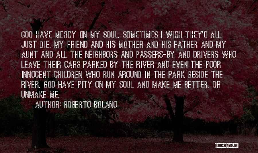 Best Friend Aunt Quotes By Roberto Bolano