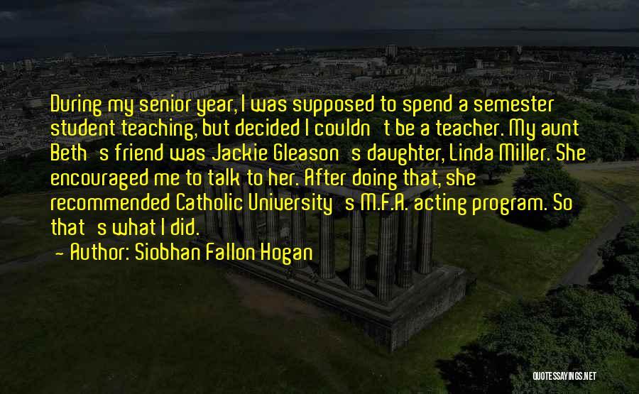 Best Friend Aunt Quotes By Siobhan Fallon Hogan