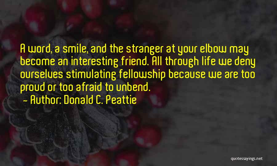 Best Friend Become Stranger Quotes By Donald C. Peattie