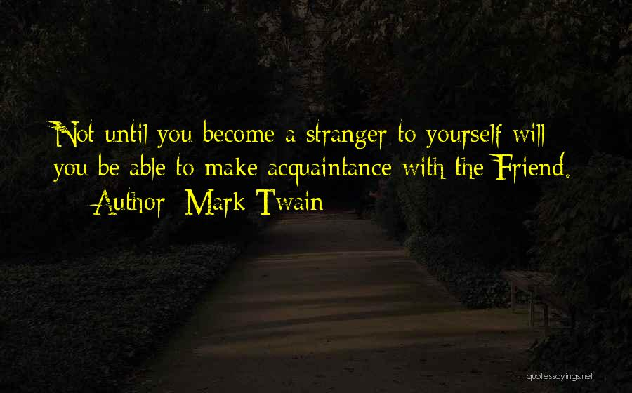 Best Friend Become Stranger Quotes By Mark Twain
