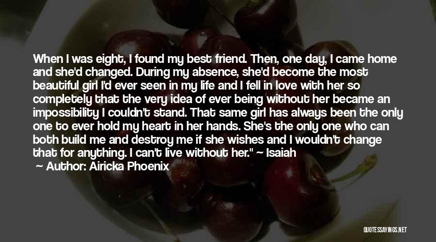 Best Friend Love My Life Quotes By Airicka Phoenix