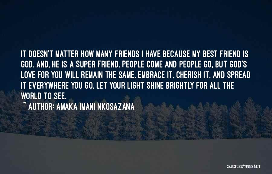 Best Friend Love My Life Quotes By Amaka Imani Nkosazana