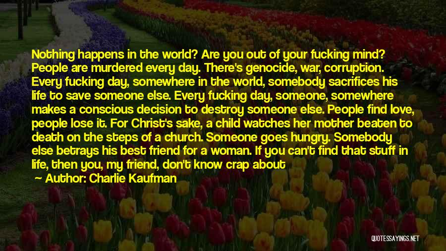 Best Friend Love My Life Quotes By Charlie Kaufman