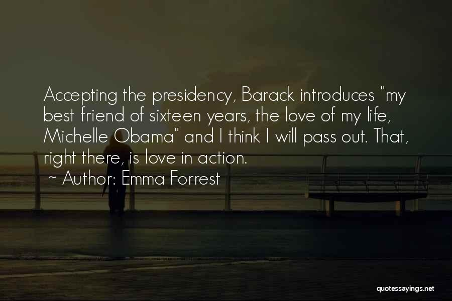 Best Friend Love My Life Quotes By Emma Forrest