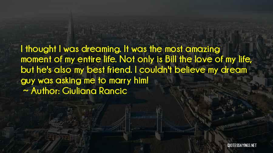 Best Friend Love My Life Quotes By Giuliana Rancic