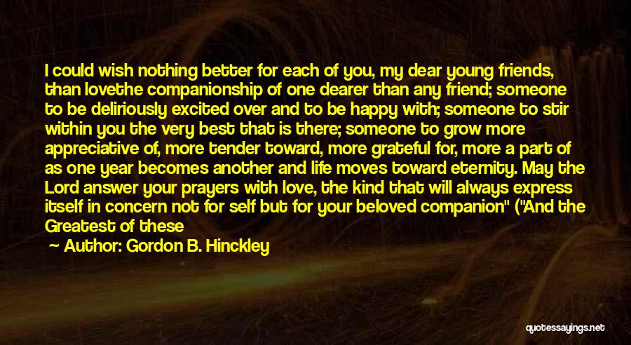 Best Friend Love My Life Quotes By Gordon B. Hinckley