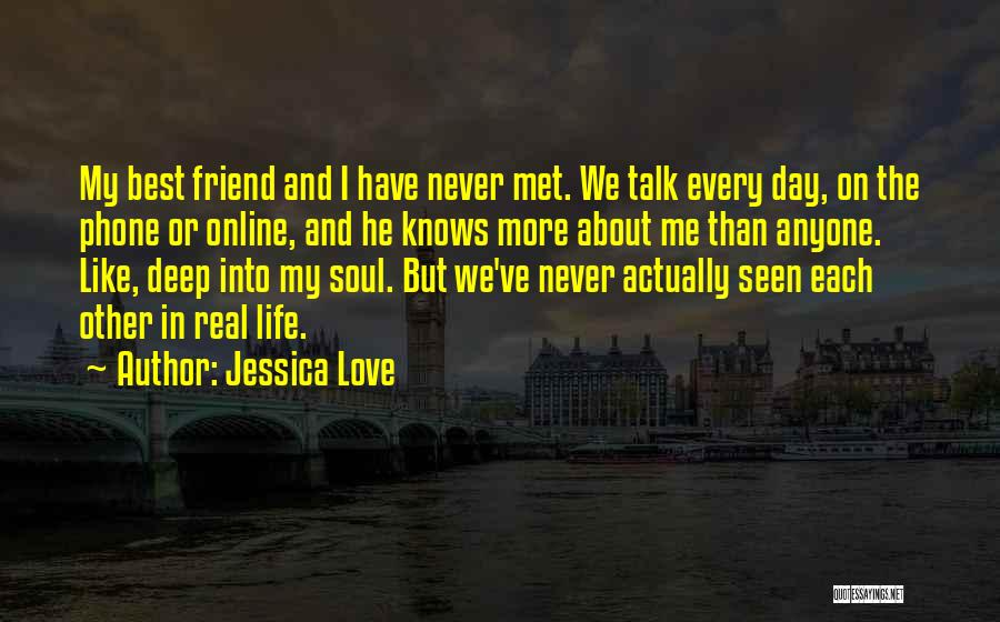 Best Friend Love My Life Quotes By Jessica Love