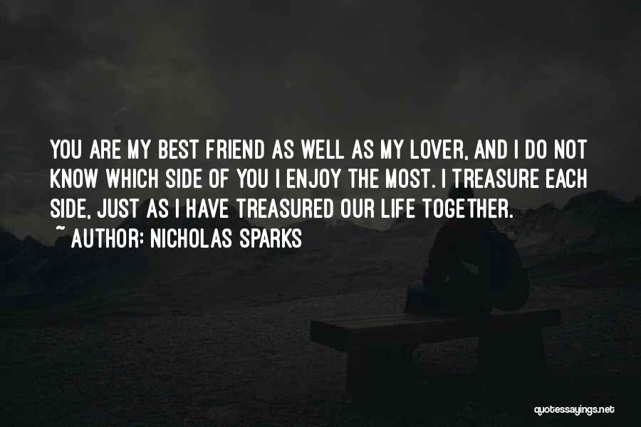 Best Friend Love My Life Quotes By Nicholas Sparks