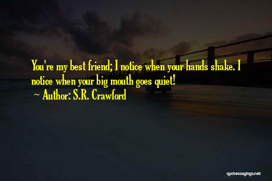 Best Friend Love My Life Quotes By S.R. Crawford