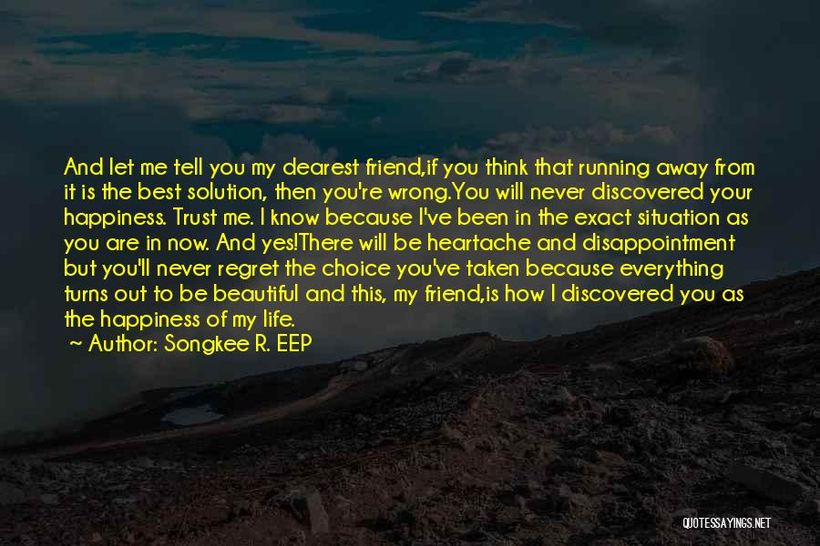 Best Friend Love My Life Quotes By Songkee R. EEP