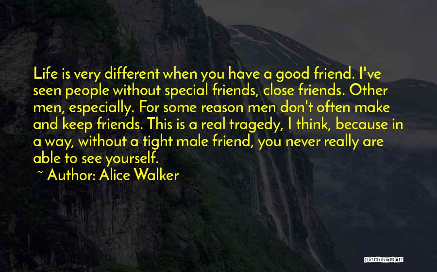 Best Friend Male Quotes By Alice Walker