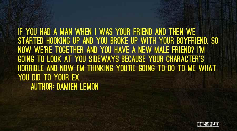 Best Friend Male Quotes By Damien Lemon