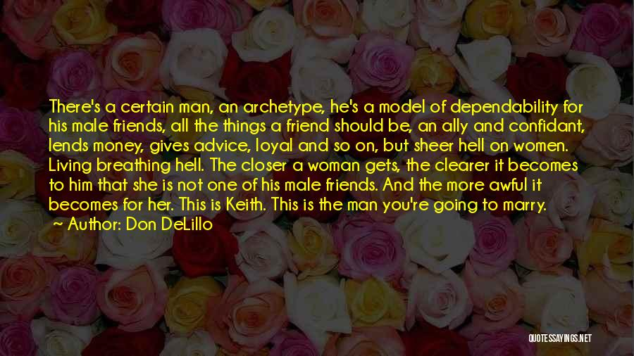 Best Friend Male Quotes By Don DeLillo