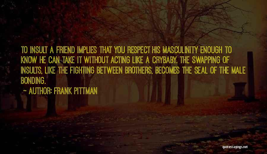 Best Friend Male Quotes By Frank Pittman