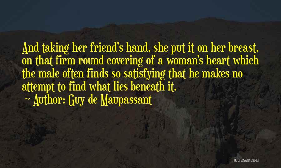 Best Friend Male Quotes By Guy De Maupassant