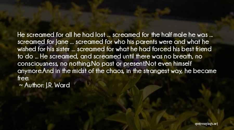 Best Friend Male Quotes By J.R. Ward