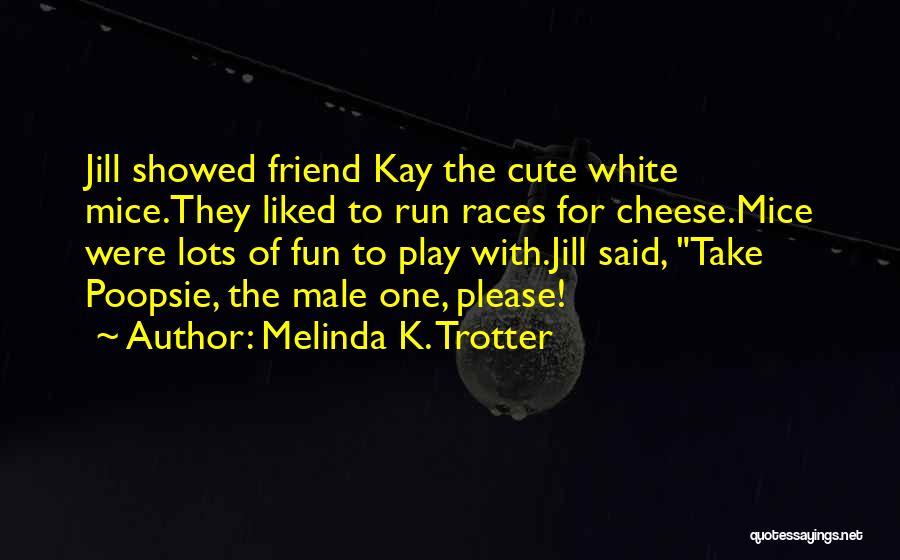 Best Friend Male Quotes By Melinda K. Trotter
