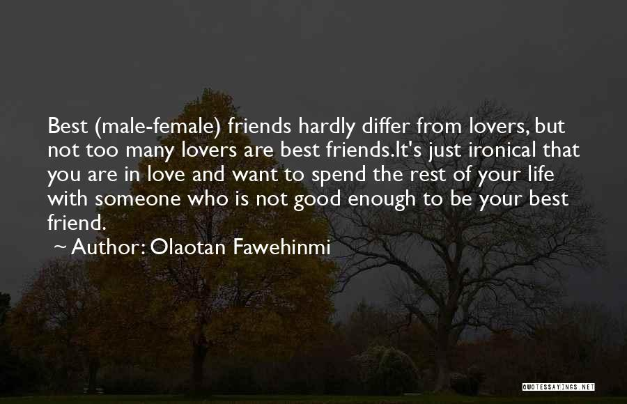 Best Friend Male Quotes By Olaotan Fawehinmi