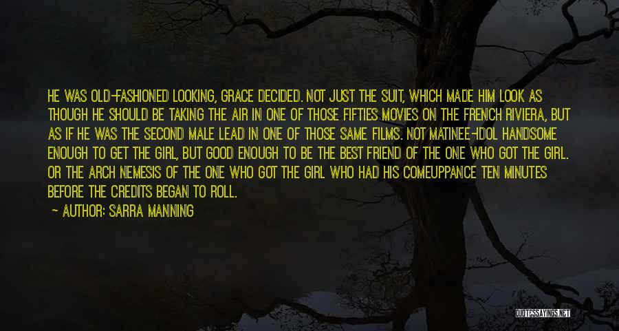 Best Friend Male Quotes By Sarra Manning