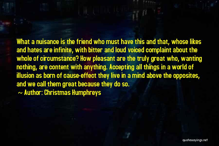 Best Friend Opposites Quotes By Christmas Humphreys