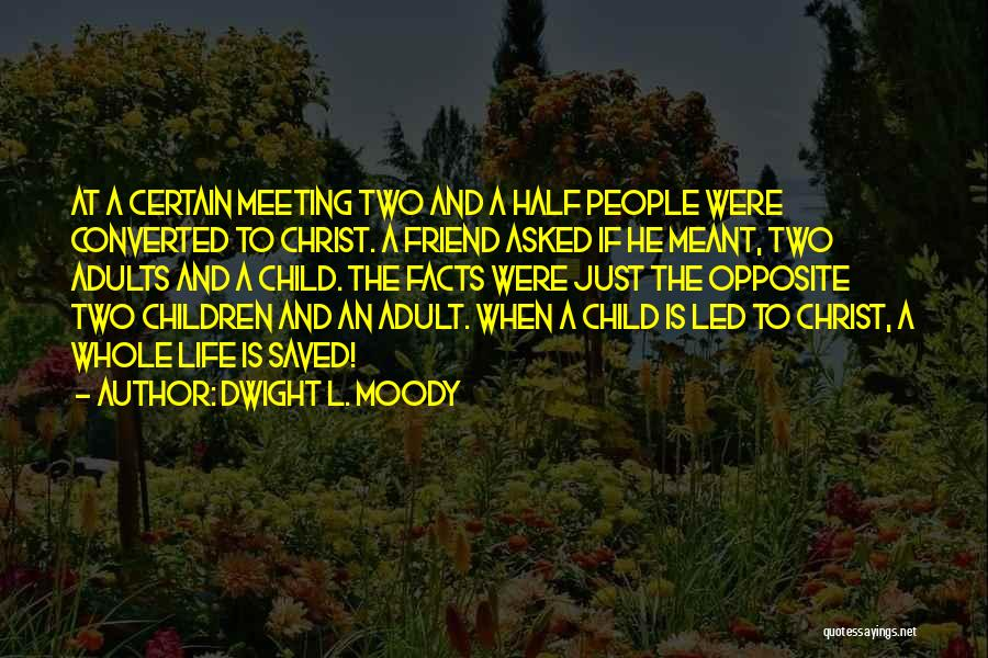 Best Friend Opposites Quotes By Dwight L. Moody