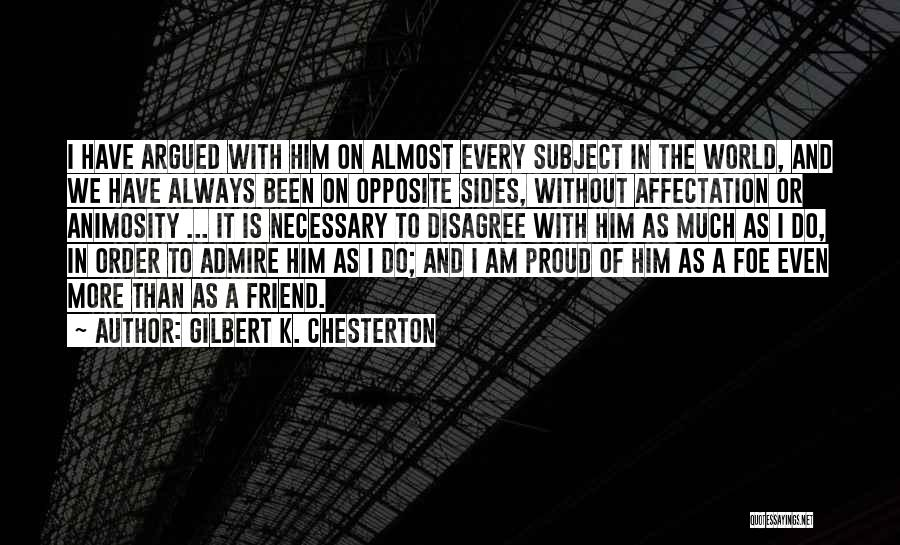 Best Friend Opposites Quotes By Gilbert K. Chesterton