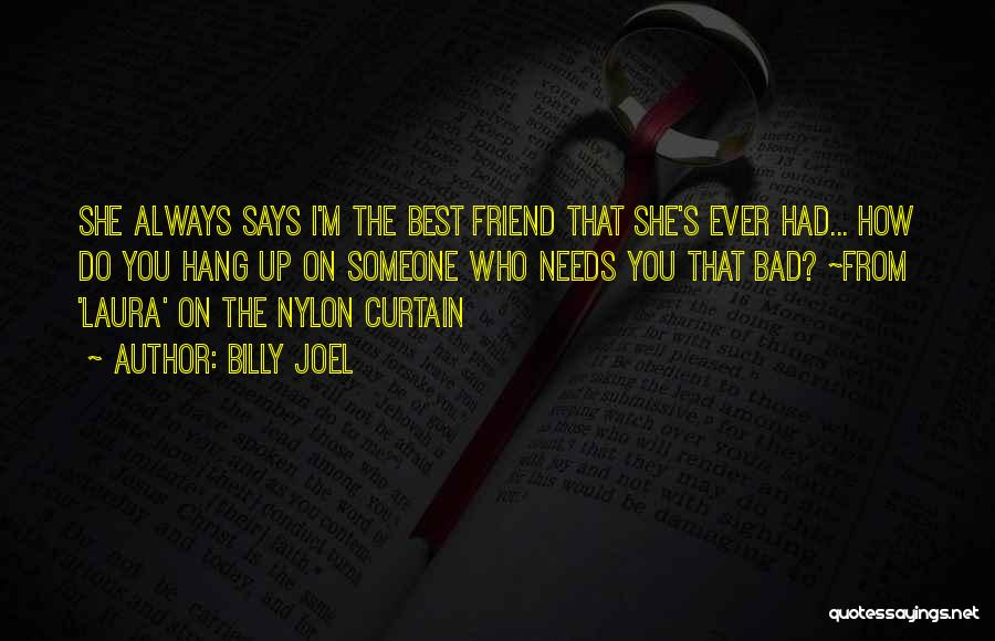 Best Friend Rude Quotes By Billy Joel