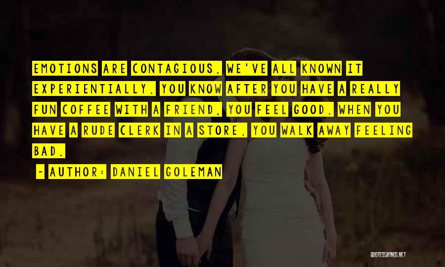 Best Friend Rude Quotes By Daniel Goleman