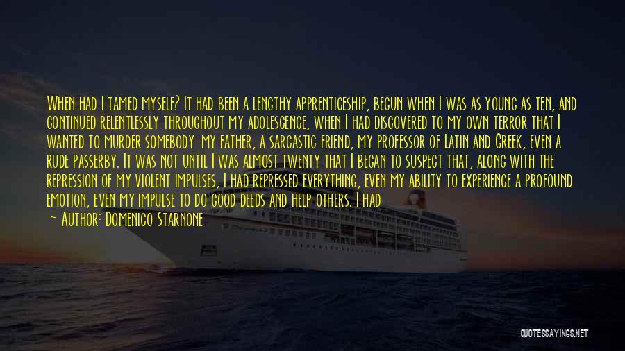 Best Friend Rude Quotes By Domenico Starnone