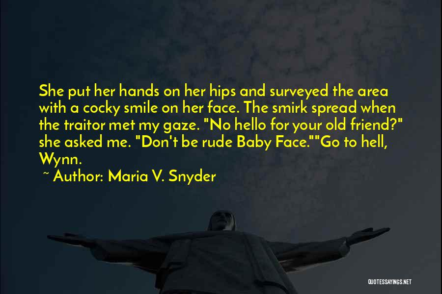 Best Friend Rude Quotes By Maria V. Snyder