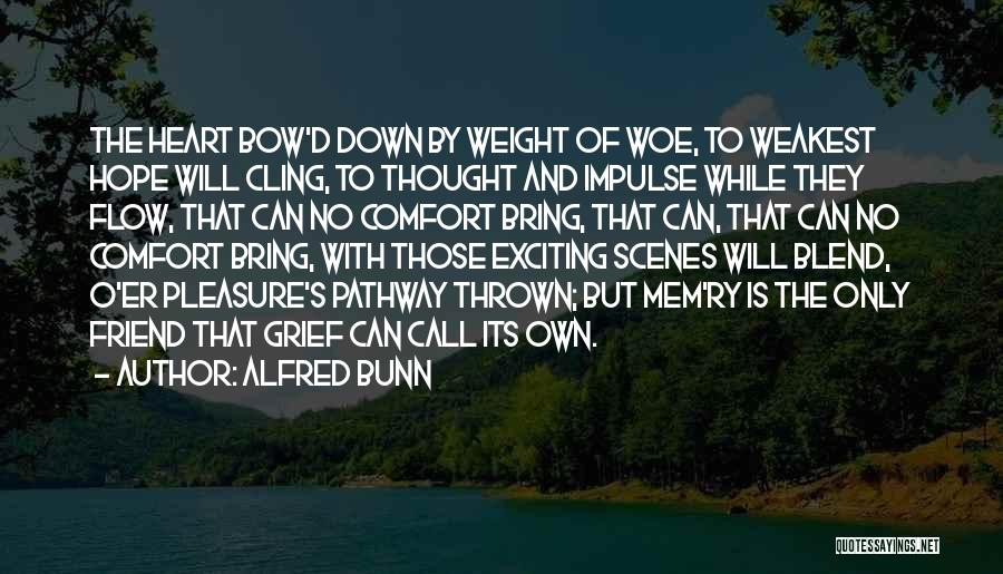 Best Friend We Heart It Quotes By Alfred Bunn