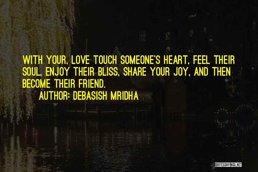 Best Friend We Heart It Quotes By Debasish Mridha
