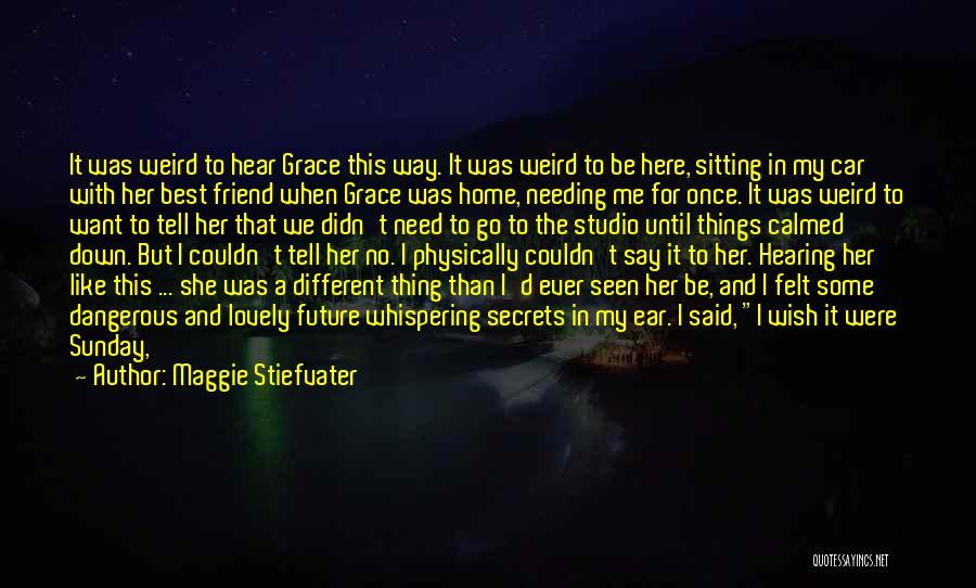Best Friend We Heart It Quotes By Maggie Stiefvater