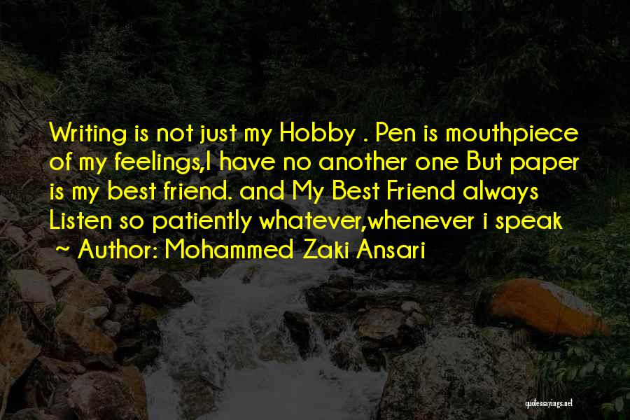 Best Friend We Heart It Quotes By Mohammed Zaki Ansari