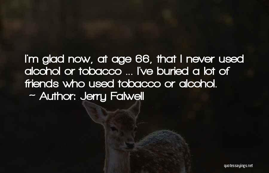 Best Friends And Alcohol Quotes By Jerry Falwell