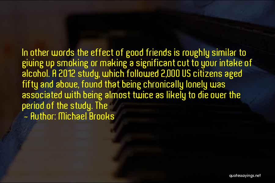 Best Friends And Alcohol Quotes By Michael Brooks