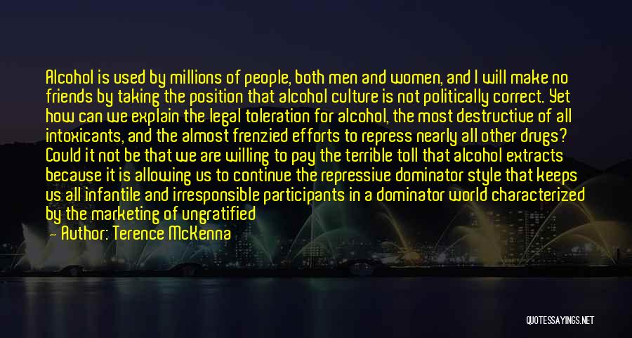 Best Friends And Alcohol Quotes By Terence McKenna