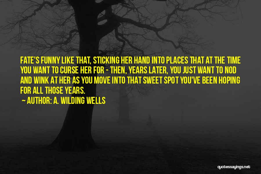 Best Friends And Love Quotes By A. Wilding Wells
