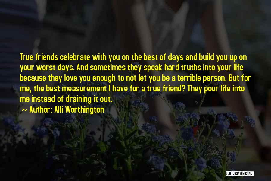 Best Friends And Love Quotes By Alli Worthington