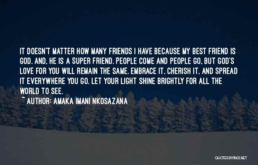 Best Friends And Love Quotes By Amaka Imani Nkosazana